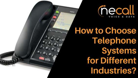 How to choose telephone systems for different industries?