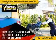 Luxurious Maxi Cab for Hire near Clyde in Melbourne !